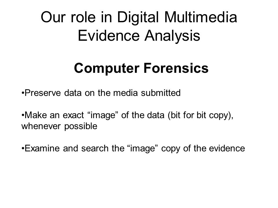 Our role in Digital Multimedia Evidence Analysis