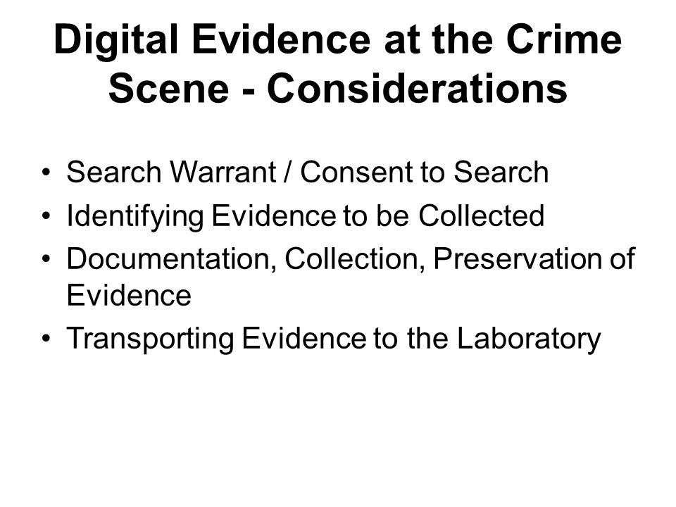Digital Evidence at the Crime Scene - Considerations