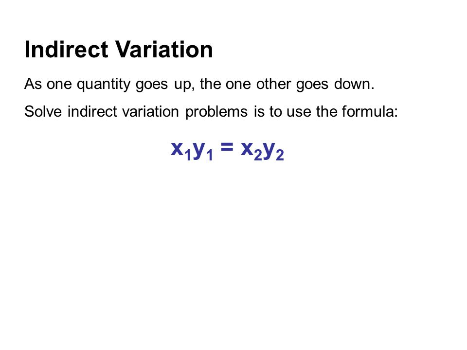 Indirect Variation x1y1 = x2y2