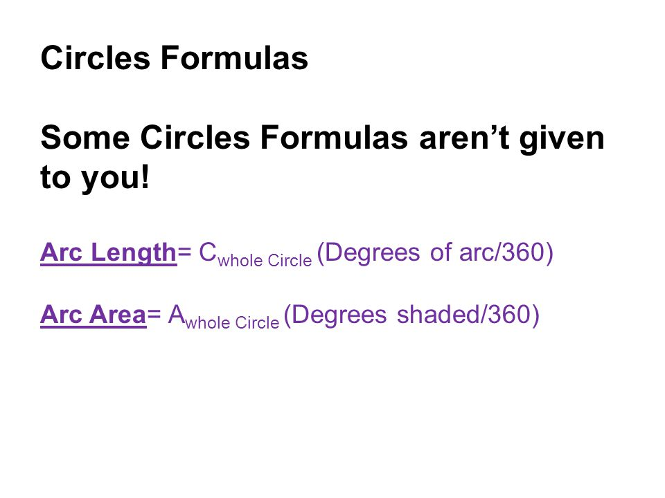 Some Circles Formulas aren't given to you!