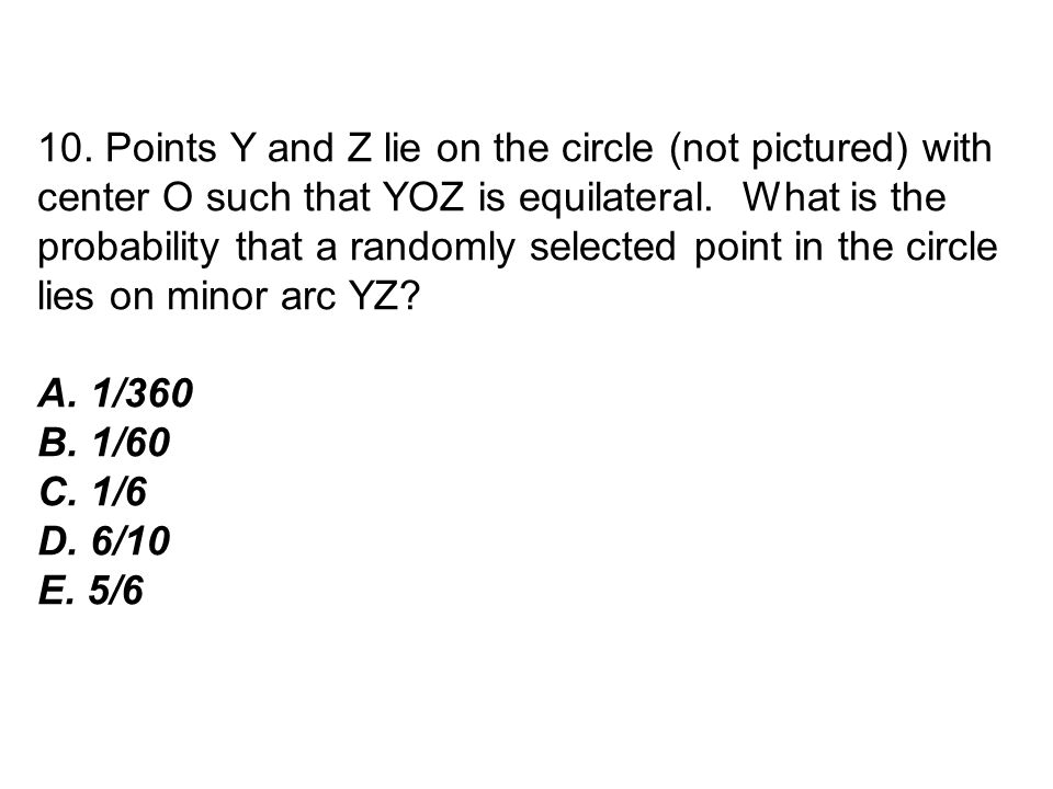 10. Points Y and Z lie on the circle (not pictured) with