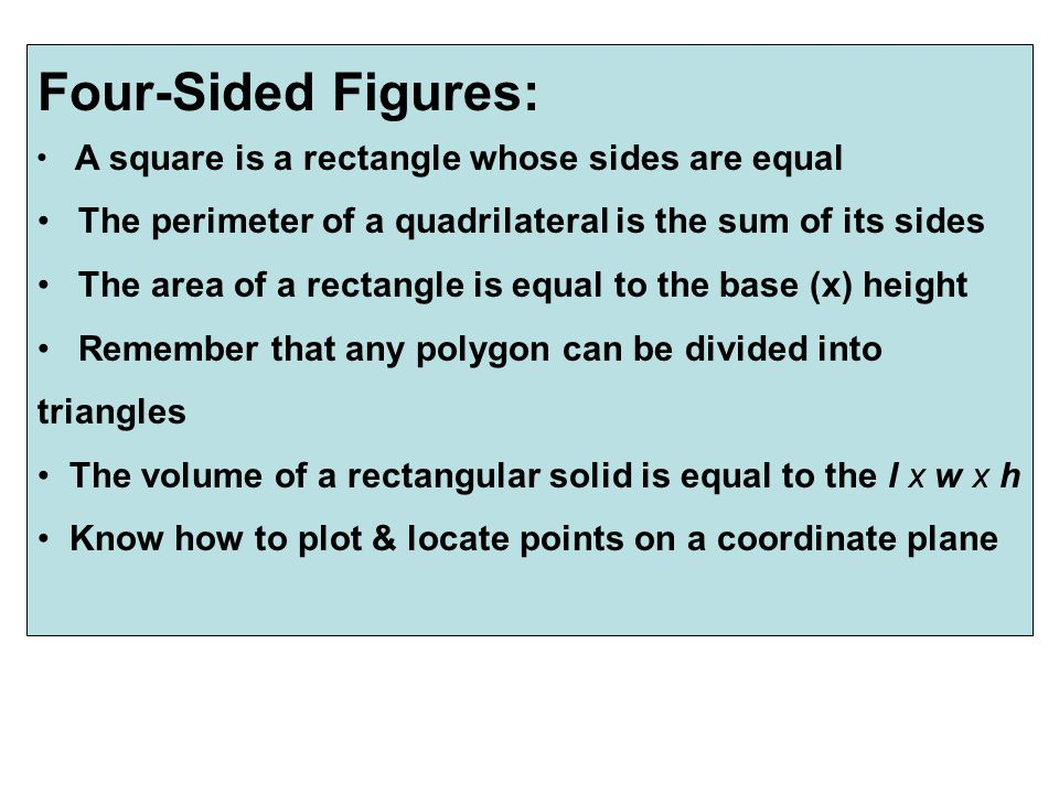 Four-Sided Figures: A square is a rectangle whose sides are equal