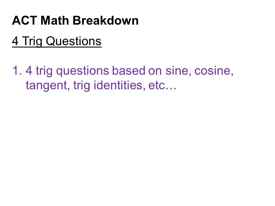 ACT Math Breakdown 4 Trig Questions.