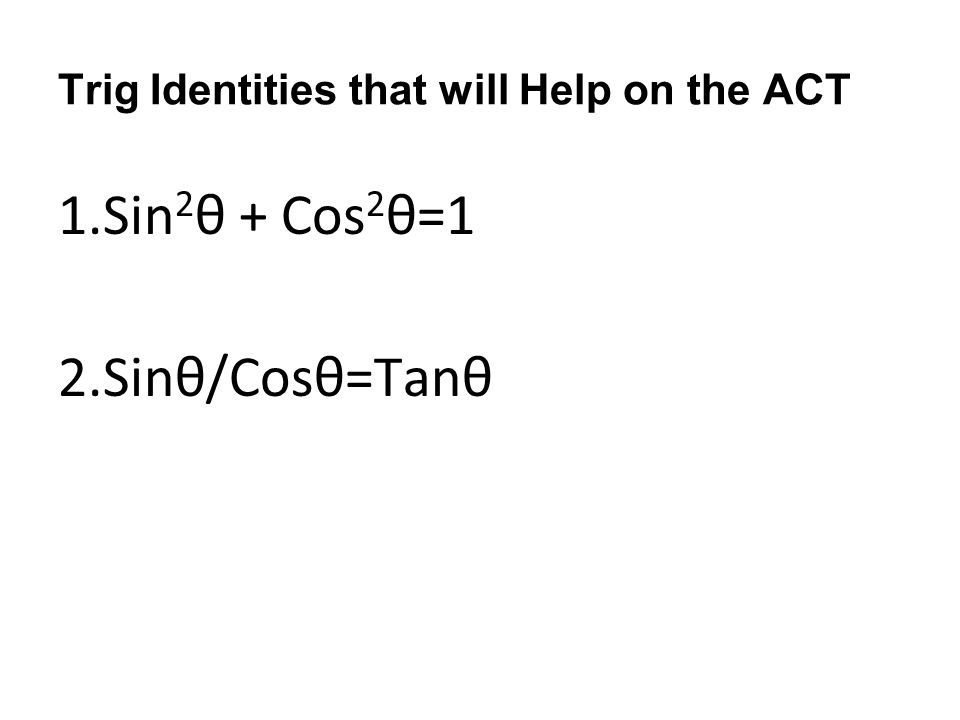 Trig Identities that will Help on the ACT