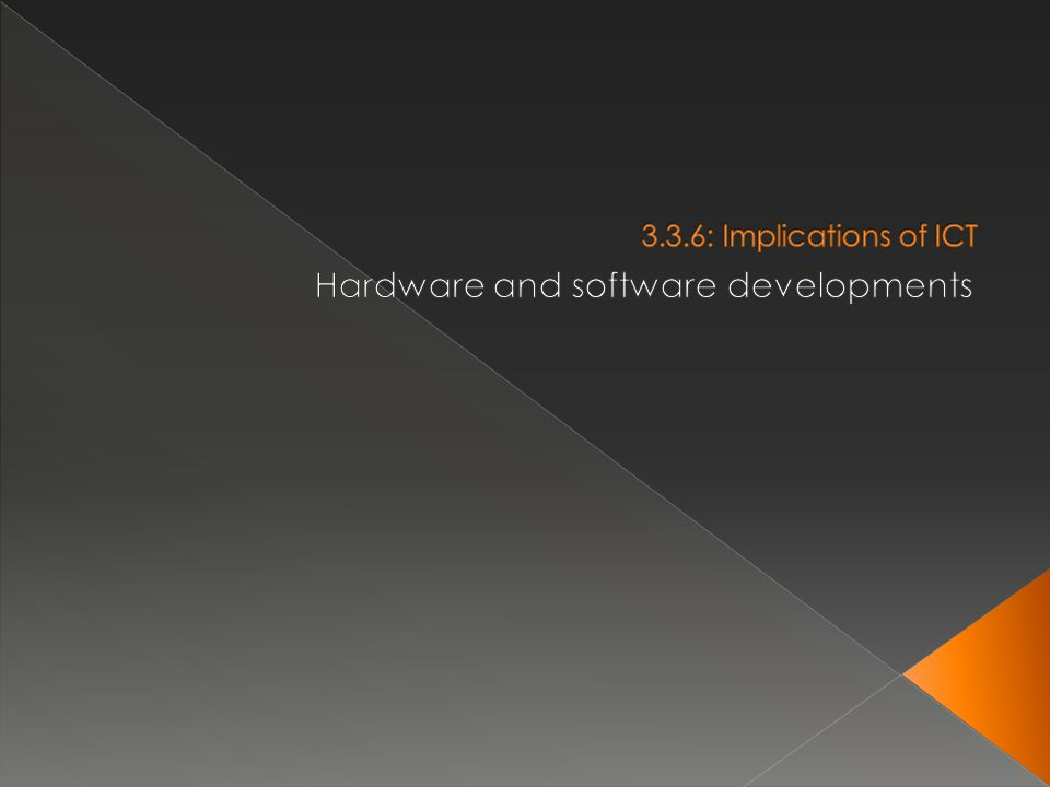 Hardware and software developments