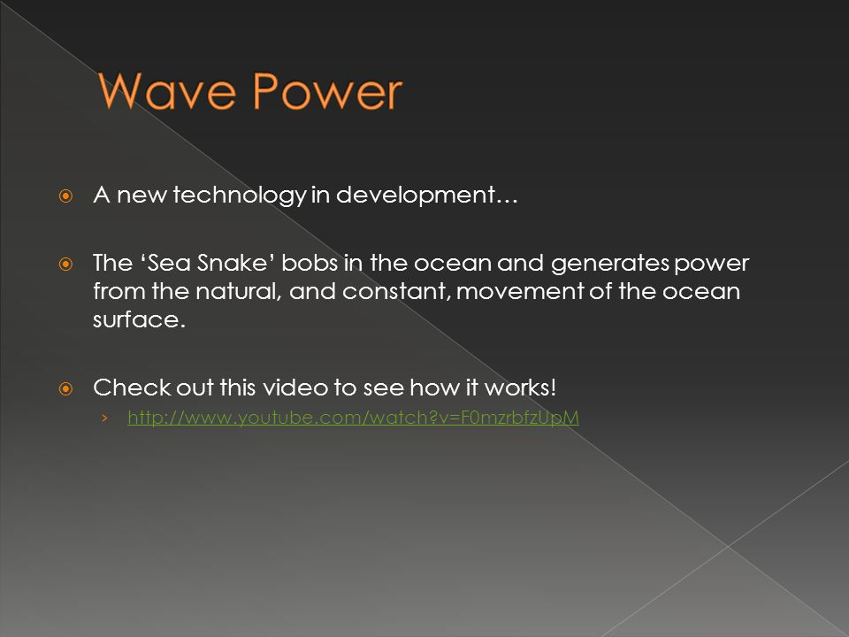 Wave Power A new technology in development…