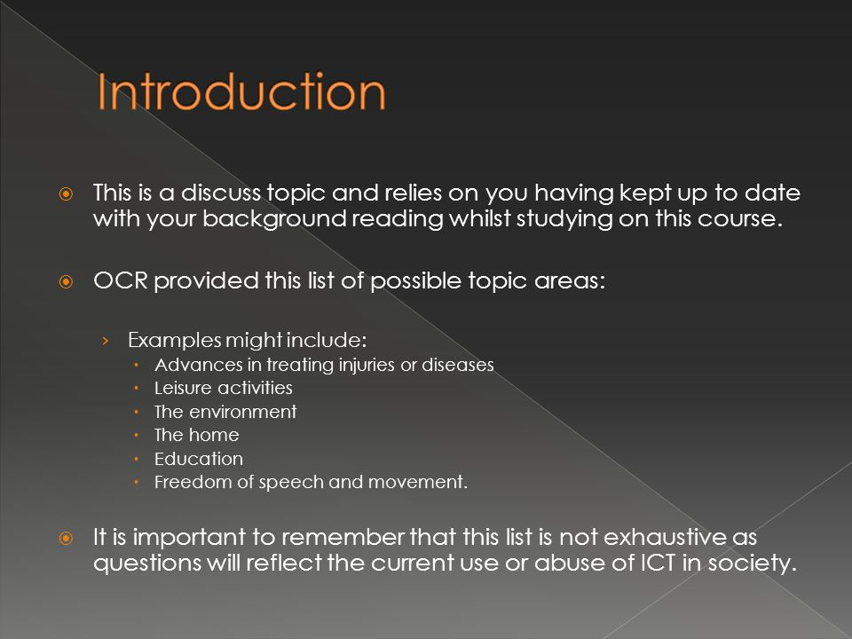 Introduction This is a discuss topic and relies on you having kept up to date with your background reading whilst studying on this course.