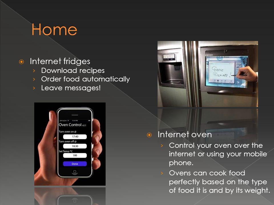 Home Internet fridges Internet oven Download recipes