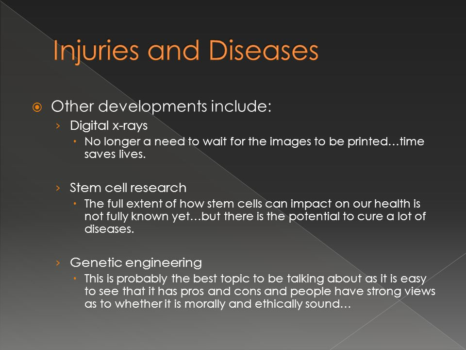 Injuries and Diseases Other developments include: Digital x-rays