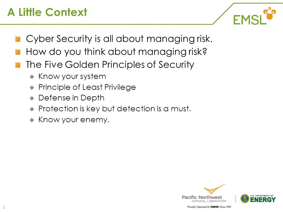 A Little Context Cyber Security is all about managing risk.