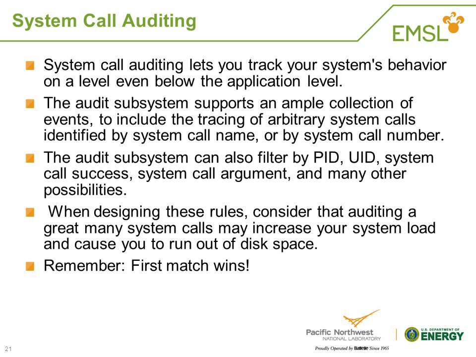 System Call Auditing System call auditing lets you track your system s behavior on a level even below the application level.