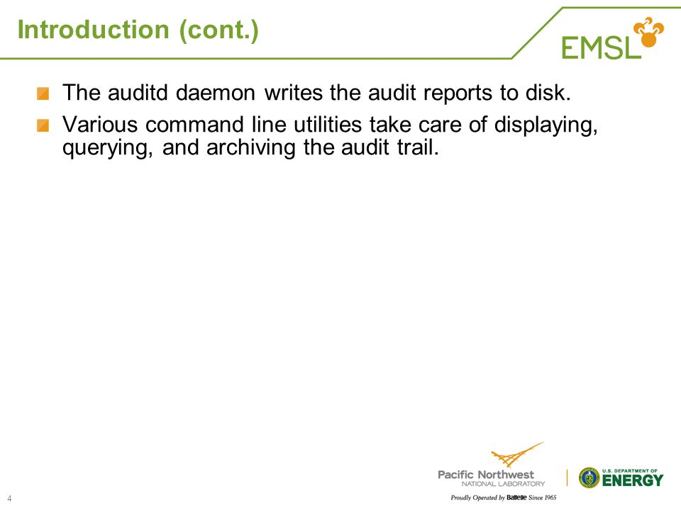 Introduction (cont.) The auditd daemon writes the audit reports to disk.
