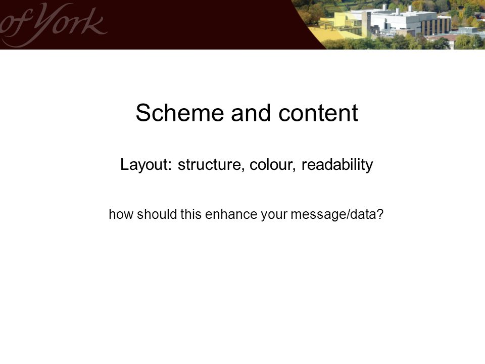 Scheme and content Layout: structure, colour, readability