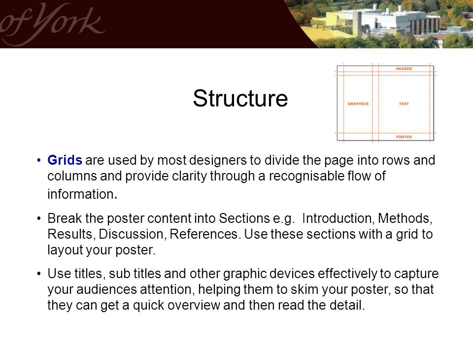 Structure Grids are used by most designers to divide the page into rows and columns and provide clarity through a recognisable flow of information.