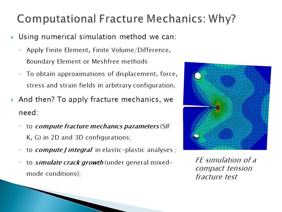 Computational Fracture Mechanics: Why