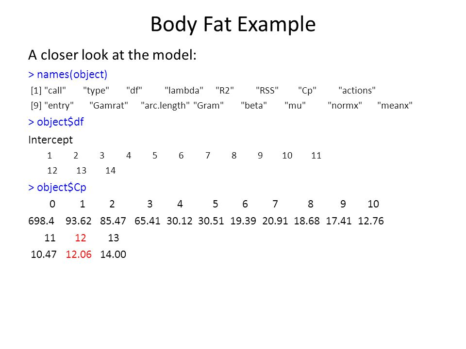 Body Fat Example A closer look at the model: > names(object)