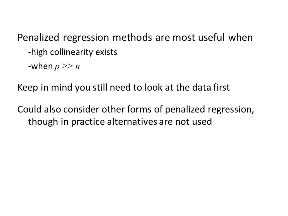 Penalized regression methods are most useful when