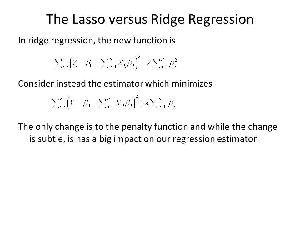 The Lasso versus Ridge Regression