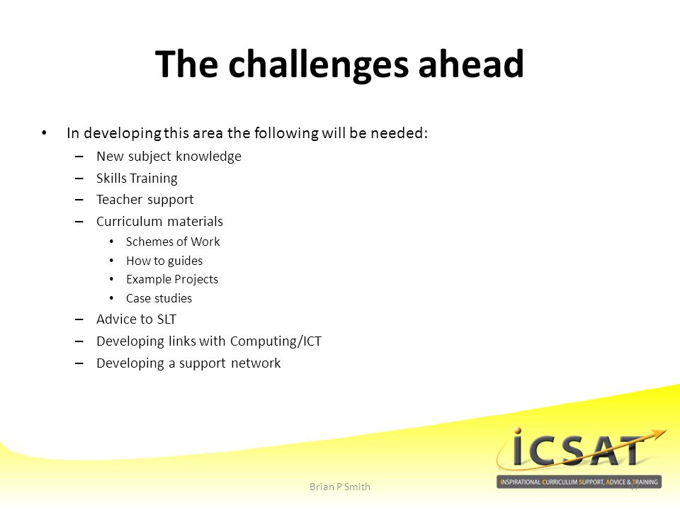 The challenges ahead In developing this area the following will be needed: New subject knowledge. Skills Training.