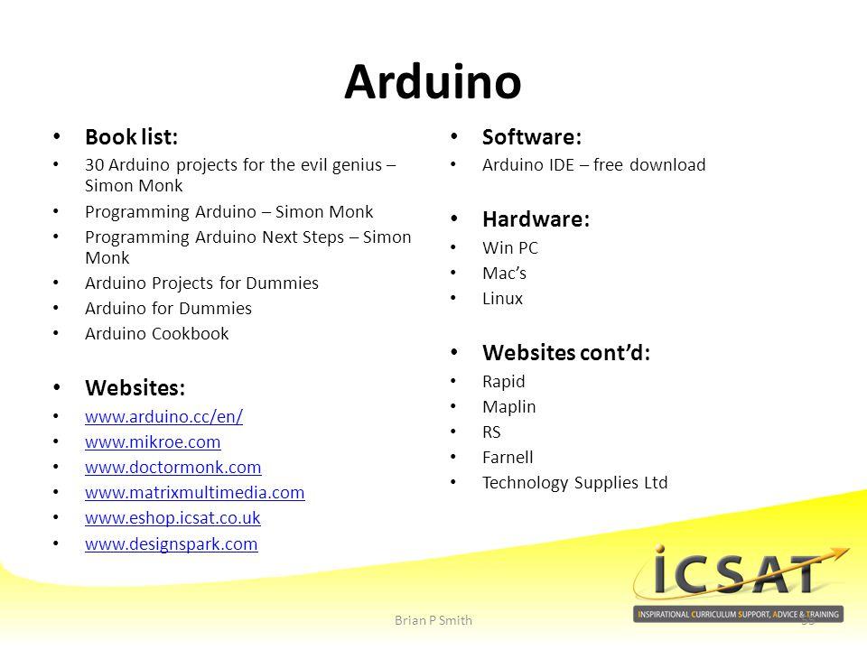 Arduino Book list: Websites: Software: Hardware: Websites cont'd: