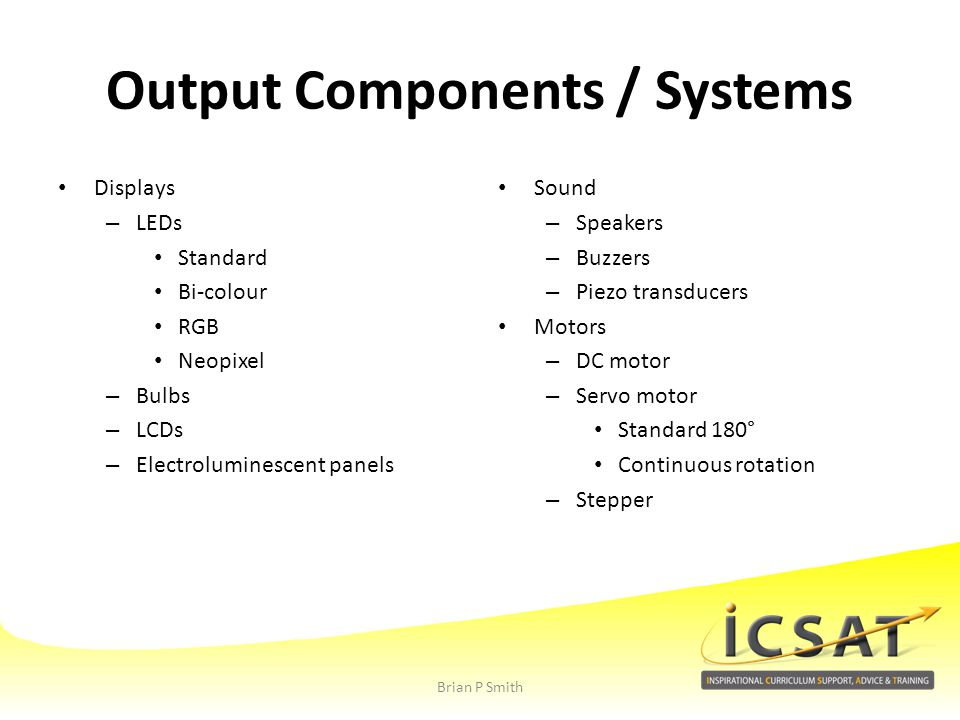Output Components / Systems