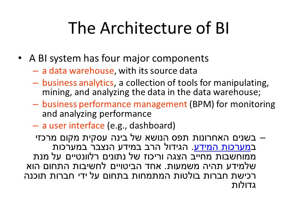 The Architecture of BI A BI system has four major components