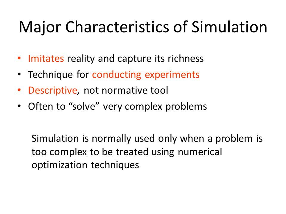 Major Characteristics of Simulation