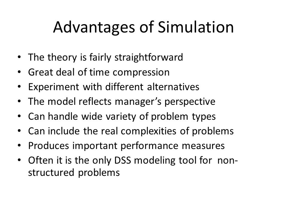 Advantages of Simulation