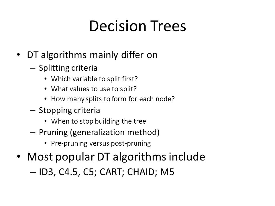 Decision Trees Most popular DT algorithms include