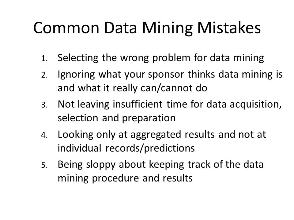 Common Data Mining Mistakes