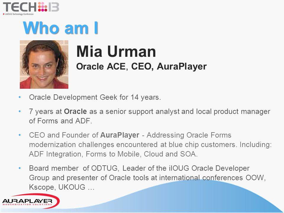 Who am I Mia Urman Oracle ACE, CEO, AuraPlayer