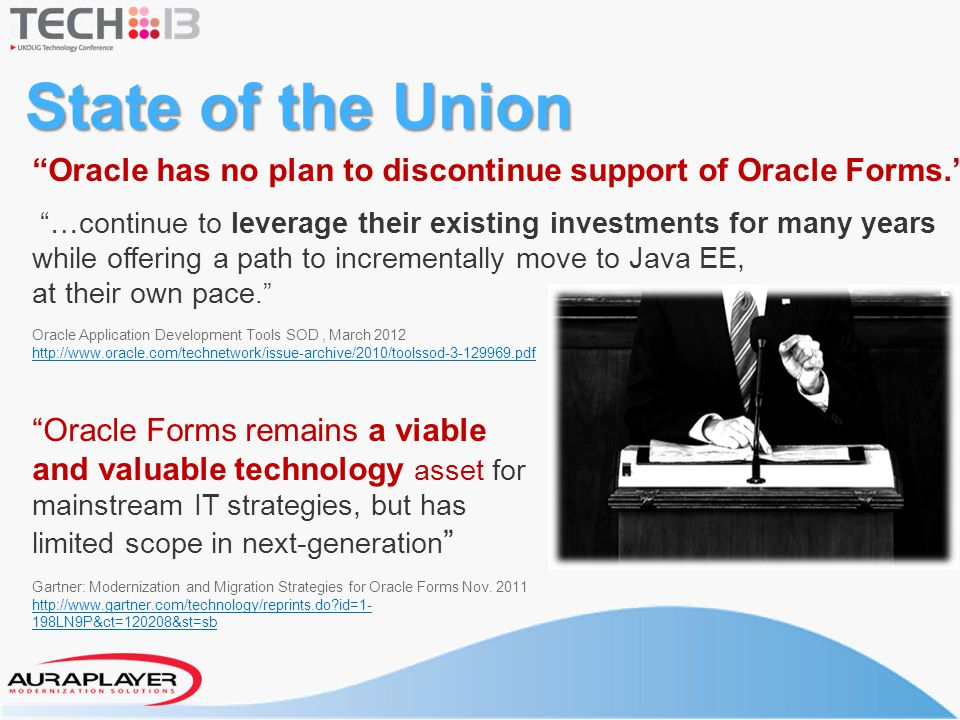 State of the Union Oracle has no plan to discontinue support of Oracle Forms.