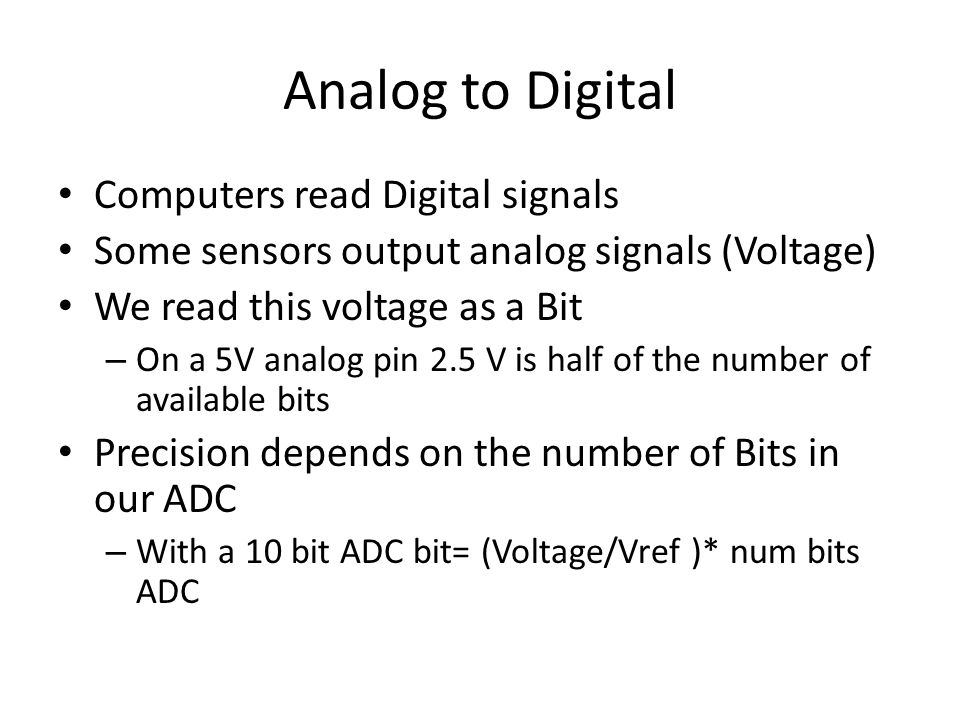 Analog to Digital Computers read Digital signals