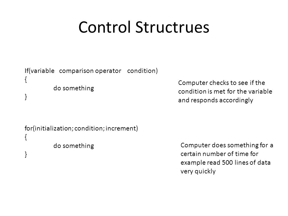 Control Structrues If(variable comparison operator condition) {