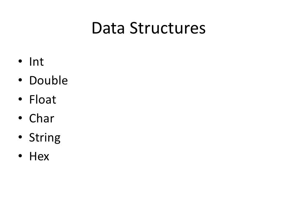 Data Structures Int Double Float Char String Hex