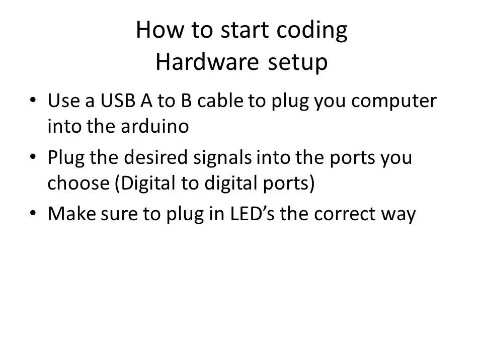 How to start coding Hardware setup