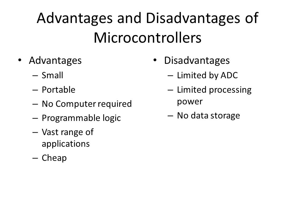 Advantages and Disadvantages of Microcontrollers