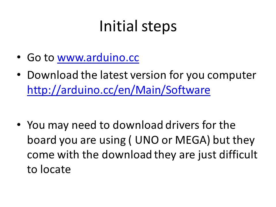 Initial steps Go to www.arduino.cc