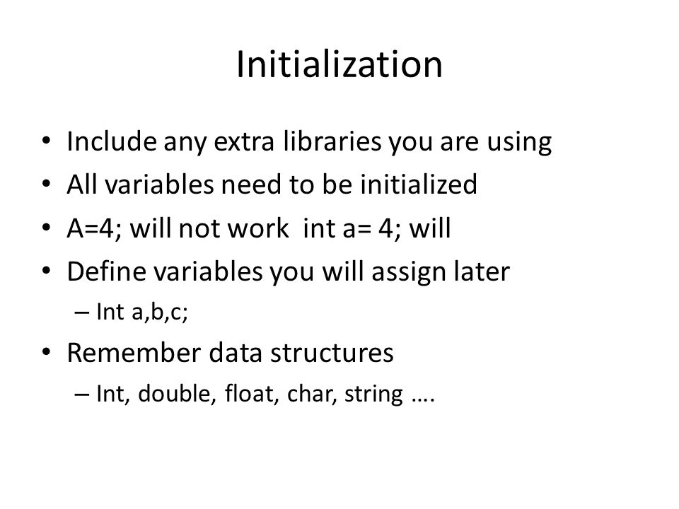 Initialization Include any extra libraries you are using
