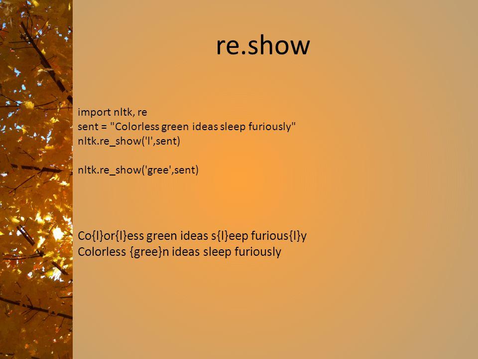 re.show Co{l}or{l}ess green ideas s{l}eep furious{l}y