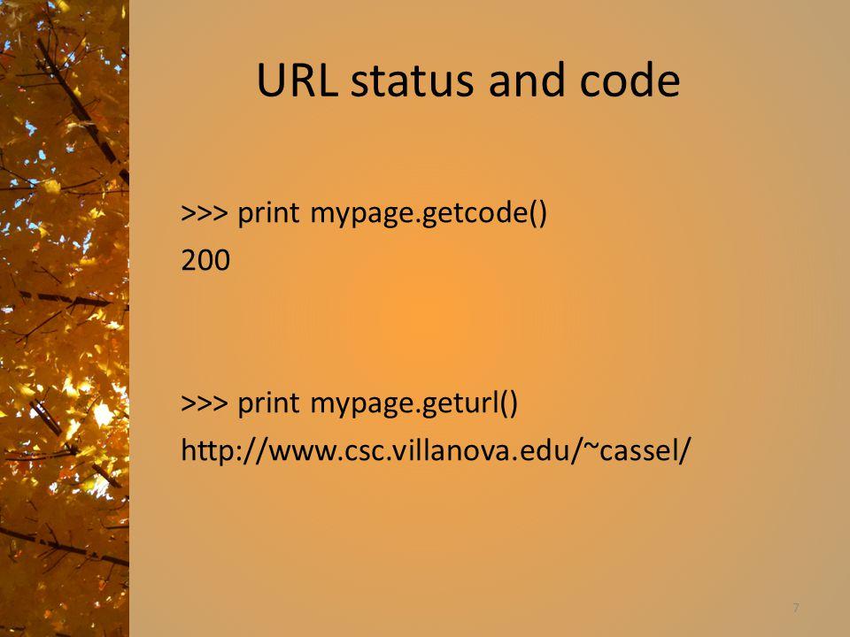 URL status and code >>> print mypage.getcode() 200