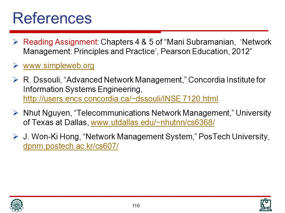 References Reading Assignment: Chapters 4 & 5 of Mani Subramanian, 'Network Management: Principles and Practice', Pearson Education, 2012