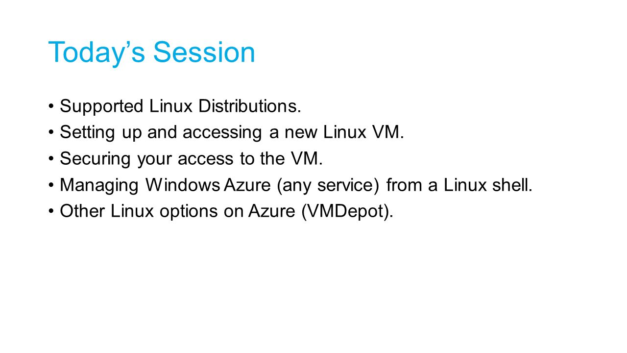 Today's Session Supported Linux Distributions.