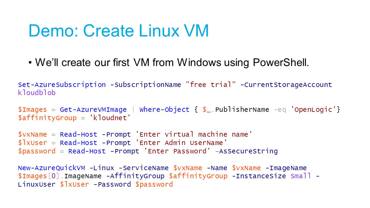 Demo: Create Linux VM We'll create our first VM from Windows using PowerShell.