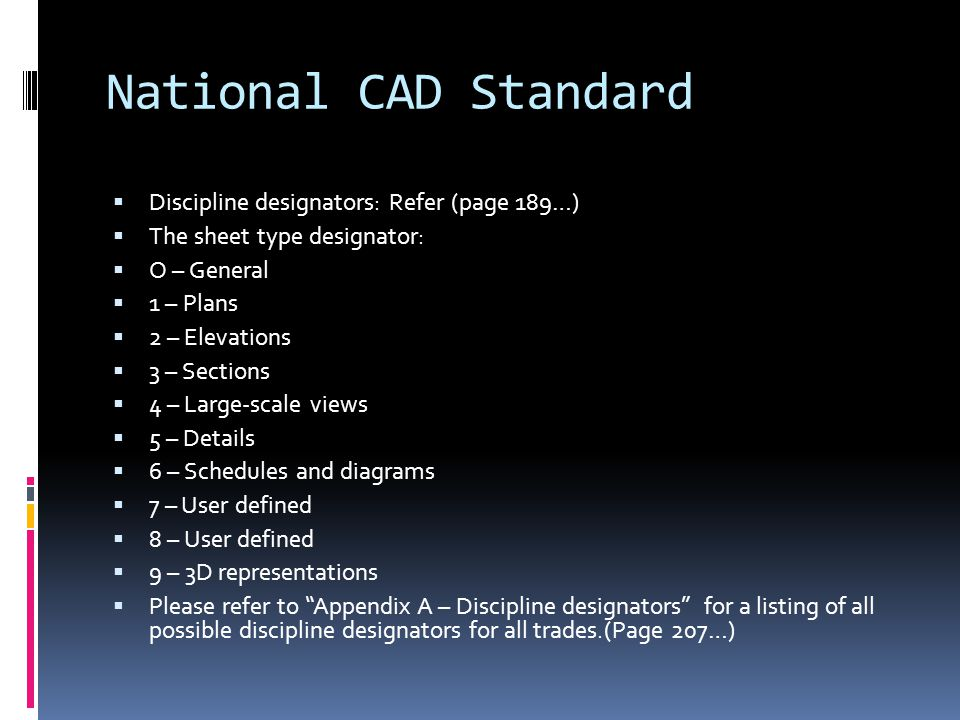National CAD Standard Discipline designators: Refer (page 189…)