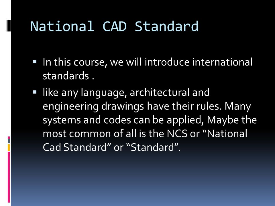 National CAD Standard In this course, we will introduce international standards .