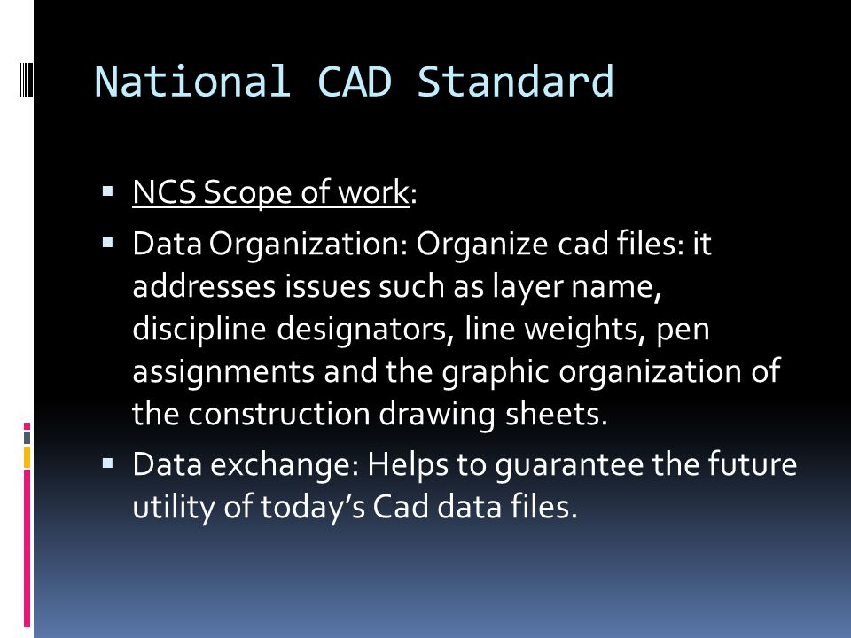 National CAD Standard NCS Scope of work: