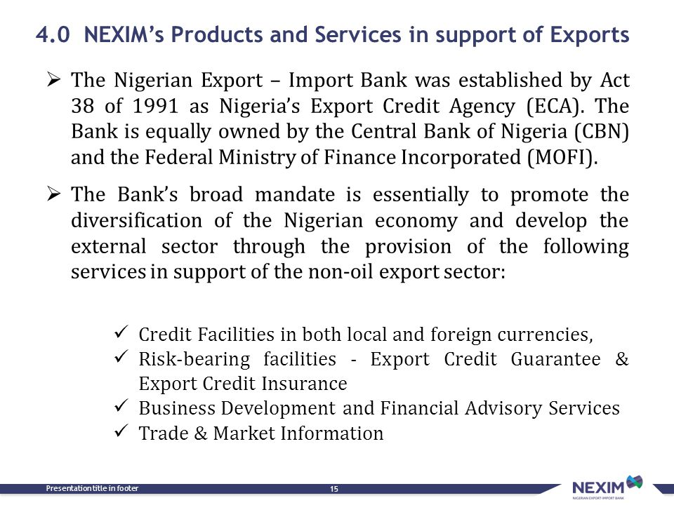 4.0 NEXIM's Products and Services in support of Exports