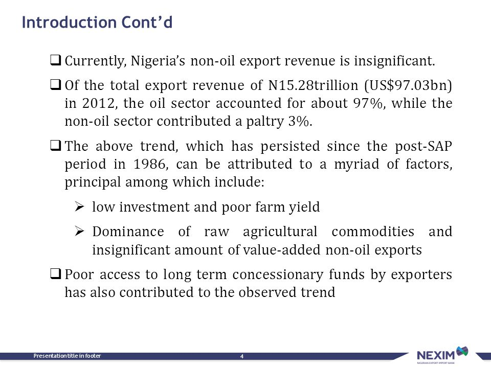 Introduction Cont'd Currently, Nigeria's non-oil export revenue is insignificant.