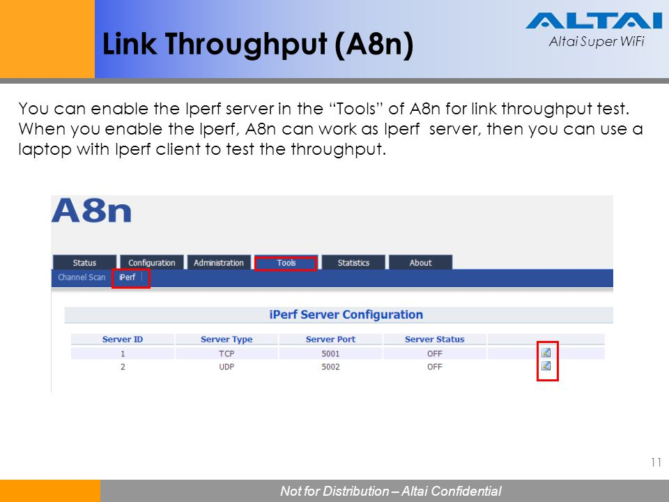 Link Throughput (A8n) You can enable the Iperf server in the Tools of A8n for link throughput test.